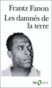Au niveau théorique, Les damnés de la terre, de Franz Fanon, eurent une grande influence.