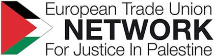 European trade union network for justice in Palestine oeuvre pour un travail décent pour les travailleurs palestiniens