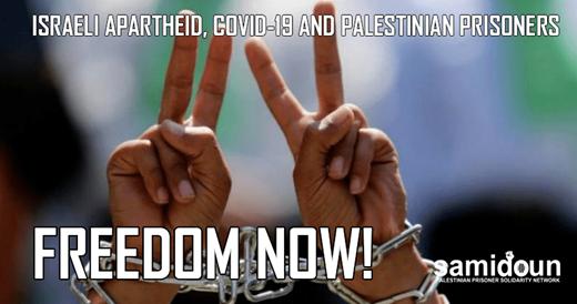 Défendre la santé publique doit signifier la liberté des prisonniers palestiniens, la liberté de la Palestine et la liberté de tous les peuples et nations opprimés.