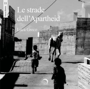 Couverture du livre de Luca Greco, Le strade dell'Apartheid. (Photo : Luca Greco)