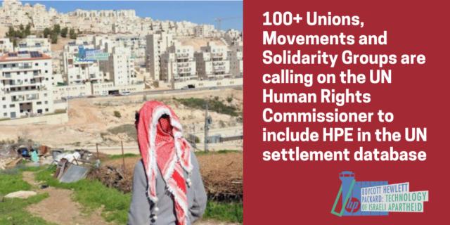 Plus de 100 syndicats, mouvements et groupes de solidarité demandent au Haut-Commissariat des Nations unies aux droits de l'homme d'inclure HPE dans la banque de données de l'ONU sur les colonies.