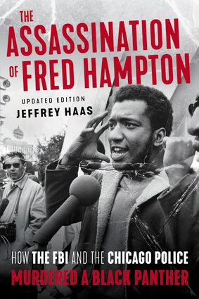 Couverture livre : The Assassination of Fred Hampton : How the FBI and the Chicago Police Murdered a Black Panther, édition remise à jour, par Jeffrey Haas.
